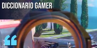 Diccionario Gamer, campear